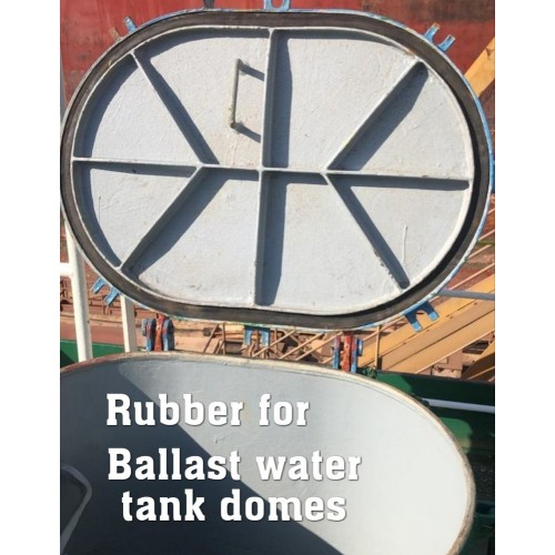 RUBBER FOR BALAST WATER TANK DOMES